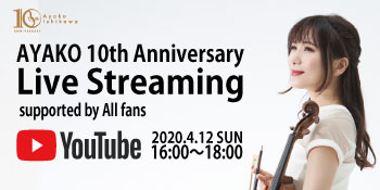 AYAKO 10th Anniversary Live Streaming supported by All fans